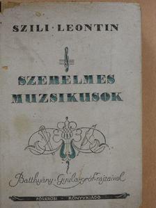 Szili Leontin - Szerelmes muzsikusok [antikvár]