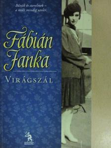 Fábián Janka - Virágszál [antikvár]