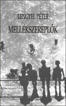 Lengyel Péter - Mellékszereplők [eKönyv: epub, mobi]