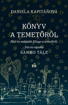 Daniela Kapitáòová - Könyv a temetőről [eKönyv: epub, mobi]