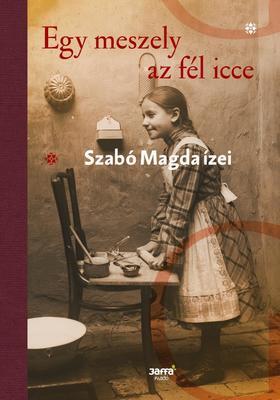 SZABÓ MAGDA - Egy meszely az fél icce