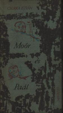Csurka István - Moór és Paál [antikvár]