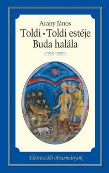 Arany János - Toldi - Toldi estéje - Buda halála [eKönyv: epub, mobi]
