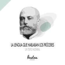 Parolas Languages José Luis Ramírez Luengo, - La lengua que hablaban los próceres - Un texto notarial [eKönyv: epub, mobi]