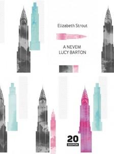 Elizabeth Strout - A nevem Lucy Barton [eKönyv: epub, mobi]