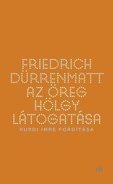 FRIEDRICH DÜRRENMATT - Az öreg hölgy látogatása - Kurdi Imre fordítása