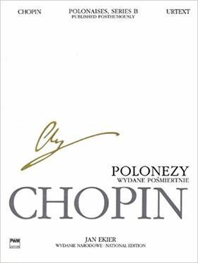 Chopin - POLONAISES, SERIES B PUBLISHED POSTHUMOUSLY URTEXT (JAN EKIER)