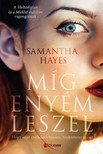 Samantha Hayes - Míg enyém leszel [eKönyv: epub, mobi]