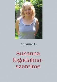 Adrianna H. - SuZanna fogadalma - szerelme [eKönyv: epub, mobi]