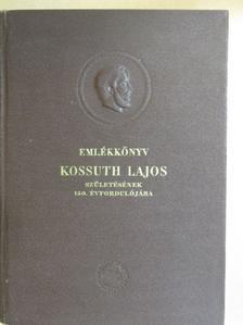 Balázs József - Emlékkönyv Kossuth Lajos születésének 150. évfordulójára II. [antikvár]