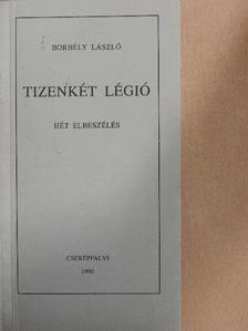 Borbély László - Tizenkét légió [antikvár]