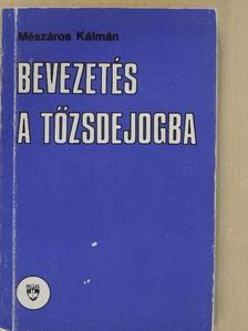 Mészáros Kálmán - Bevezetés a tőzsdejogba [antikvár]