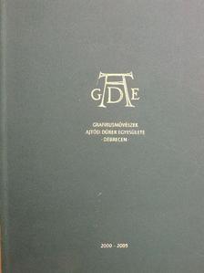 Éles Csaba - Grafikusművészek Ajtósi Dürer Egyesülete Debrecen 2000-2005 [antikvár]