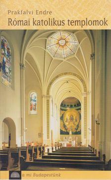 Prakfalvi Endre - Római katolikus templomok [antikvár]