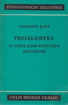 Immanuel Kant - Prolegomena zu einer jeden künftigen Metaphysik, die als Wissenschaft wird auftreten können [antikvár]