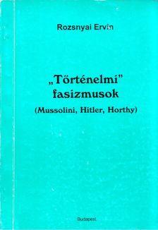 """Rozsnyai Ervin - """"Történelmi"""" fasizmusok [antikvár]"""