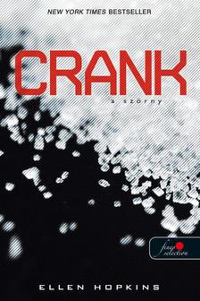Ellen Hopkins - Crank - A Szörny (Crank 1.)