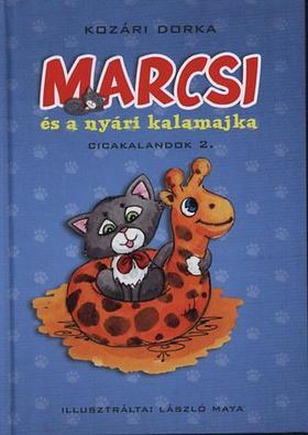 Kozári Dorka - Marcsi és a nyári kalamajka - KEMÉNY BORÍTÓS