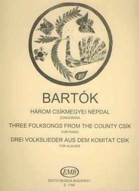 Bartók Béla - HÁROM CSÍKMEGYEI NÉPDAL ZONGORÁRA, ÁTNÉZTE WILHEIM ANDRÁS