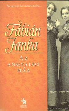 Fábián Janka - Az angyalos ház [antikvár]