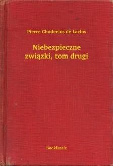 Choderlos De Laclos - Niebezpieczne zwi±zki, tom drugi [eKönyv: epub, mobi]