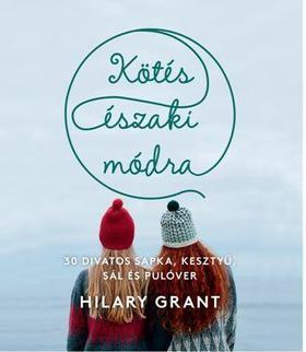 HILARY GRANT - KÖTÉS ÉSZAKI MÓDRA