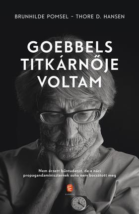 Pomsel, Brunhilde - Hansen, Thore D. - Goebbels titkárnője voltam