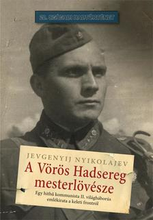 Jevgenyij Nyikolajev - A Vörös Hadsereg mesterlövésze