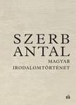 Szerb Antal - Magyar irodalomtörténet [eKönyv: epub, mobi]