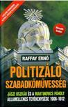 Raffay Ernő - Politizáló Szabadkőművesség
