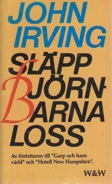 John Irving - Släpp björnarna loss! [antikvár]