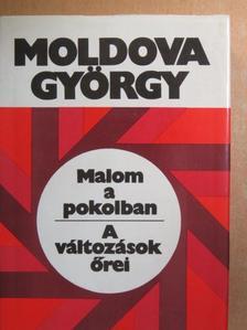 Moldova György - Malom a pokolban/A változások őrei [antikvár]