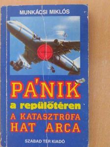 Munkácsi Miklós - Pánik a repülőtéren [antikvár]