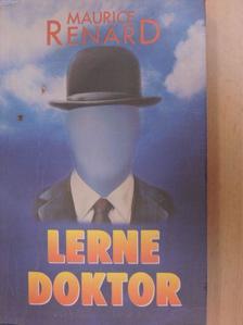 Maurice Renard - Lerne doktor [antikvár]