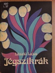 László Lajos - Jégszikrák [antikvár]