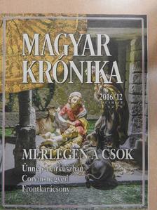 Ágoston Balázs - Magyar Krónika 2016. december [antikvár]