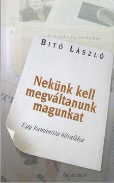 Bitó László - Nekünk kell megváltanunk magunkat [antikvár]