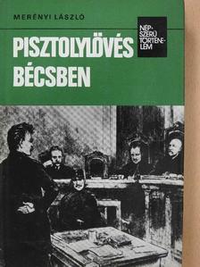 Merényi László - Pisztolylövés Bécsben [antikvár]