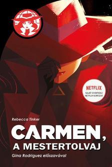 Rebecca Tinker - Carmen, a mestertolvaj