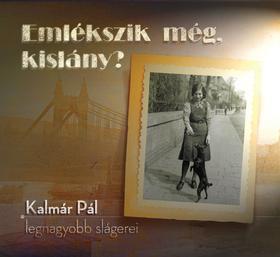 Kalmár Pál - EMLEKSZIK MEG KISLANY KALMAR P SLAG CD 5300