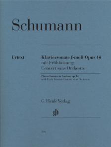Schumann, Robert - KLAVIERSONATE f-MOLL OP.14 MIT FRÜHFASSUNG: CONCERT SANS ORCHESTRE URTEXT