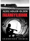Jussi Adler-Olsen - Fácángyilkosok [eKönyv: epub, mobi]