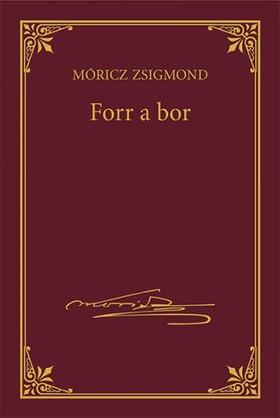 MÓRICZ ZSIGMOND - Forr a bor [eKönyv: epub, mobi]