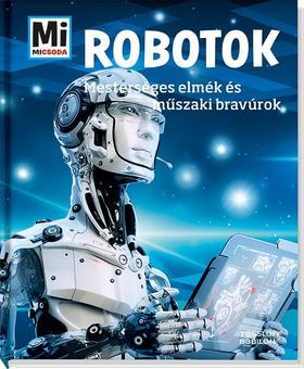 Bernd Flessner - Robotok - Mesterséges elmék és műszaki bravúrok