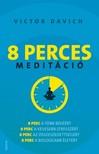 Victor Davich - 8 perces meditáció [eKönyv: epub, mobi]