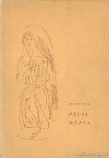 Tüskés Tibor - Pécsi Múzsa [antikvár]