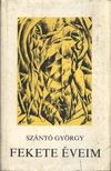Szántó György - Fekete éveim I-II. kötet [antikvár]
