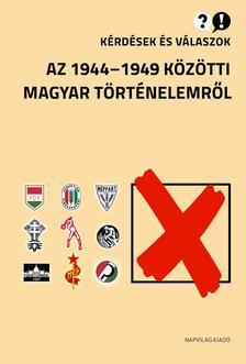 Kérdések és válaszok az 1944-1949 közötti magyar történelemről