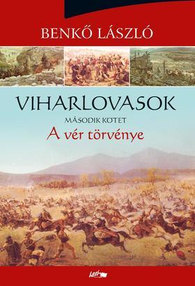 Benkő László - Viharlovasok II. - A vér törvénye