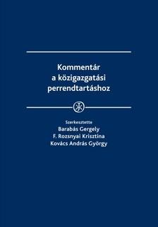 F. Rozsnyai Krisztina, Kovács András György (szerk.) Barabás Gergely, - Kommentár a közigazgatási perrendtartáshoz [eKönyv: epub, mobi]